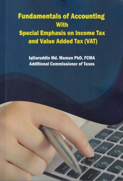 Fundamentals of Accounting With Special Emphasis on Income Tax and Vat